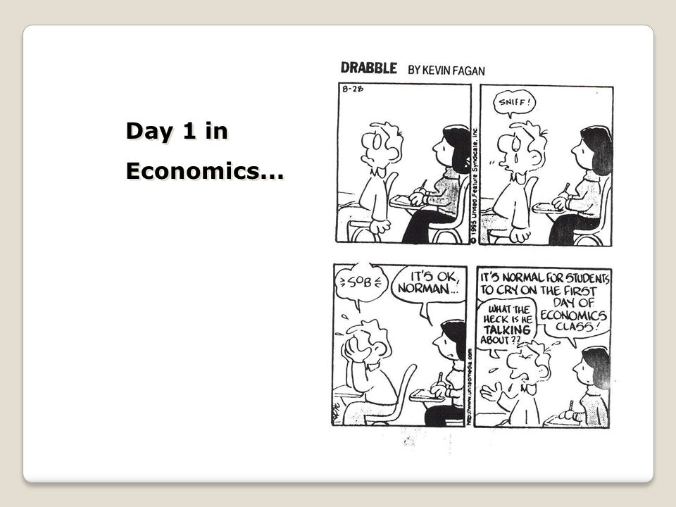 Day 1 in Economics... Day 1 in Economics...