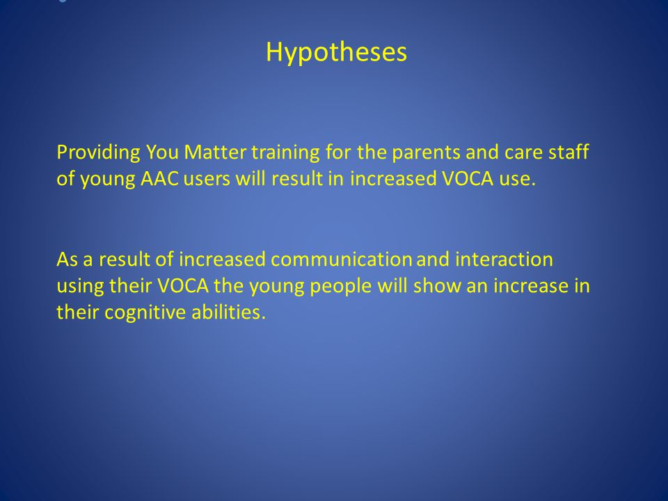 Providing You Matter training for the parents and care staff of young AAC users will result in increased VOCA use.