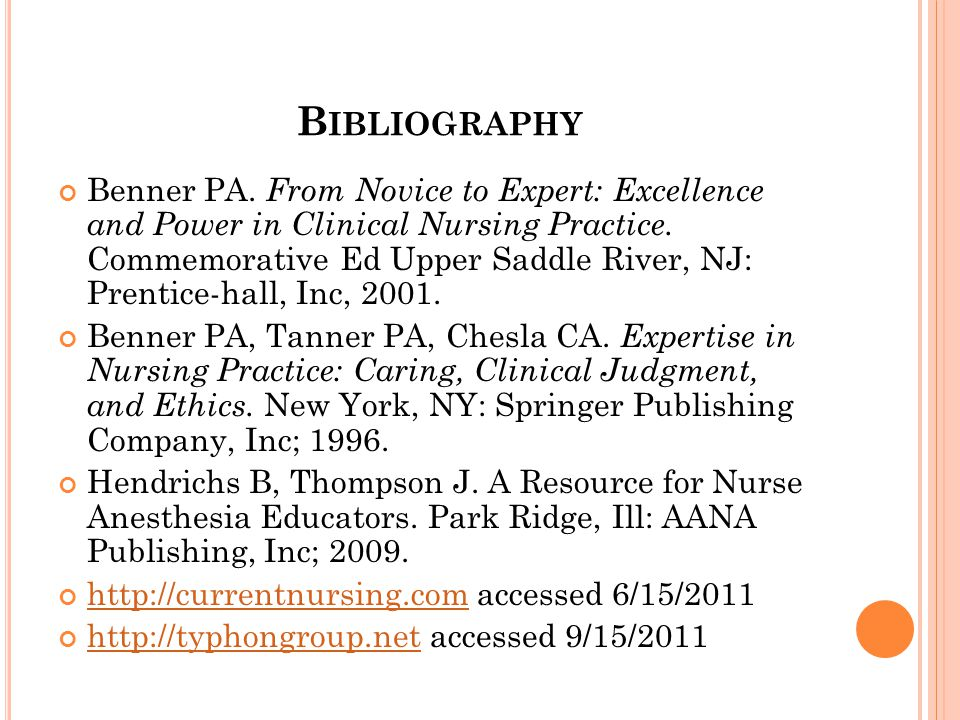 B IBLIOGRAPHY Benner PA. From Novice to Expert: Excellence and Power in Clinical Nursing Practice.