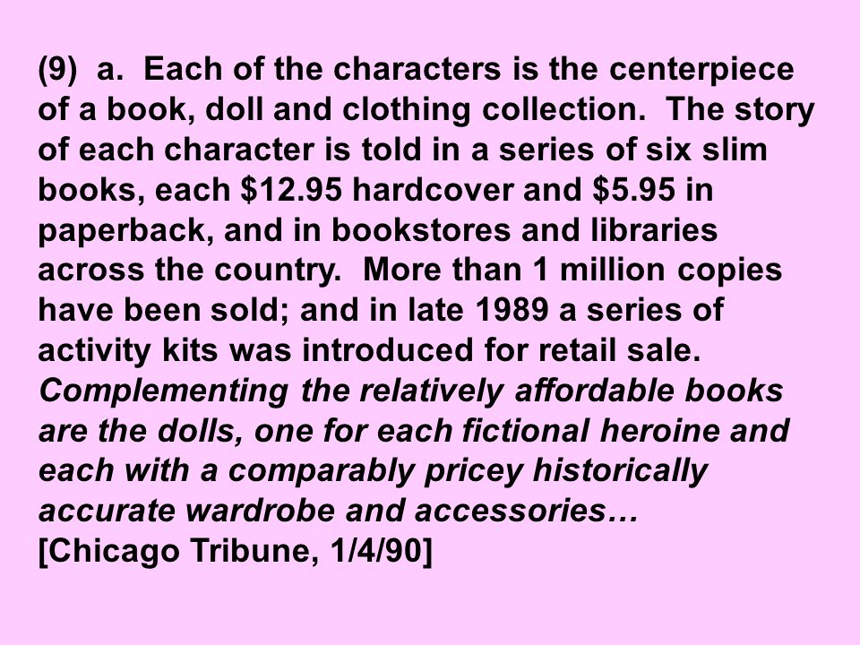 (9) a. Each of the characters is the centerpiece of a book, doll and clothing collection.