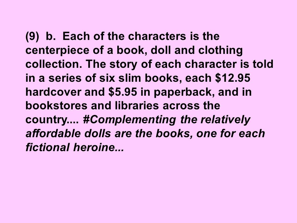 (9) b. Each of the characters is the centerpiece of a book, doll and clothing collection.