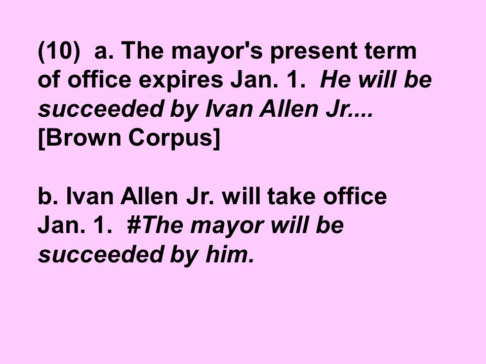 (10) a. The mayor s present term of office expires Jan.