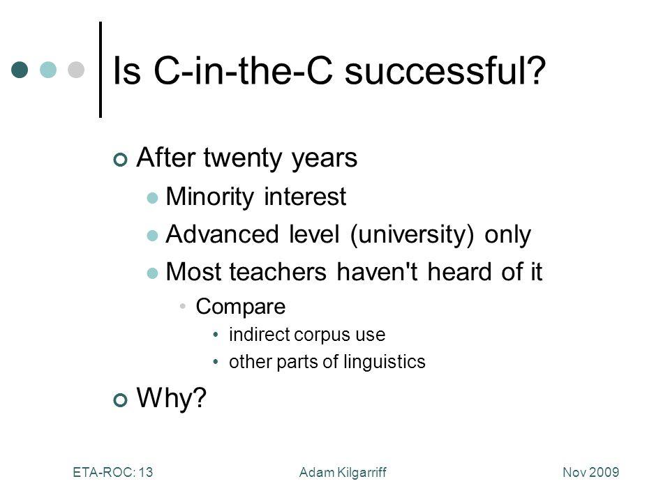 Nov 2009Adam KilgarriffETA-ROC: 13 Is C-in-the-C successful.