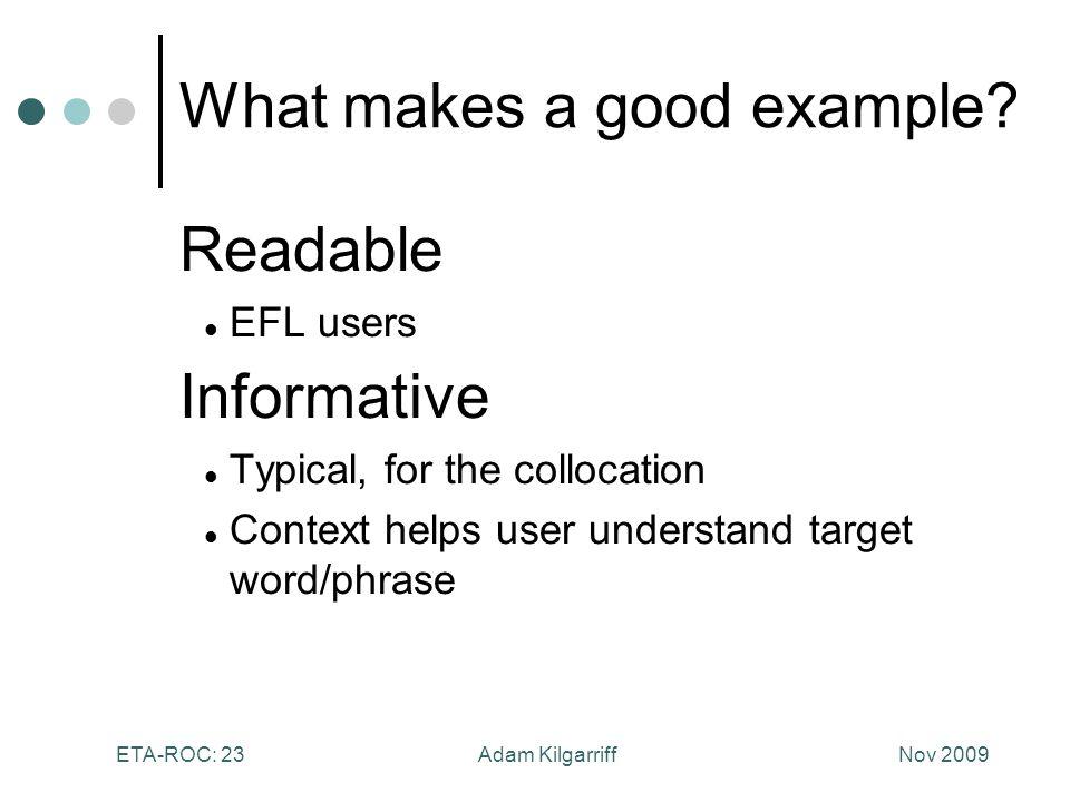 Nov 2009Adam KilgarriffETA-ROC: 23 What makes a good example.