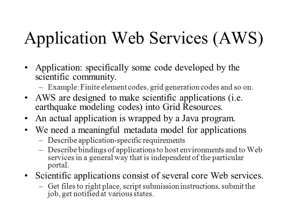 Application Web Services (AWS) Application: specifically some code developed by the scientific community.
