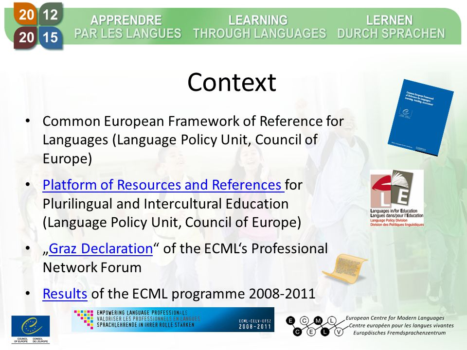 Context Common European Framework of Reference for Languages (Language Policy Unit, Council of Europe) Platform of Resources and References for Pluril
