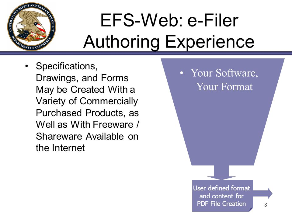 8 EFS-Web: e-Filer Authoring Experience Specifications, Drawings, and Forms May be Created With a Variety of Commercially Purchased Products, as Well