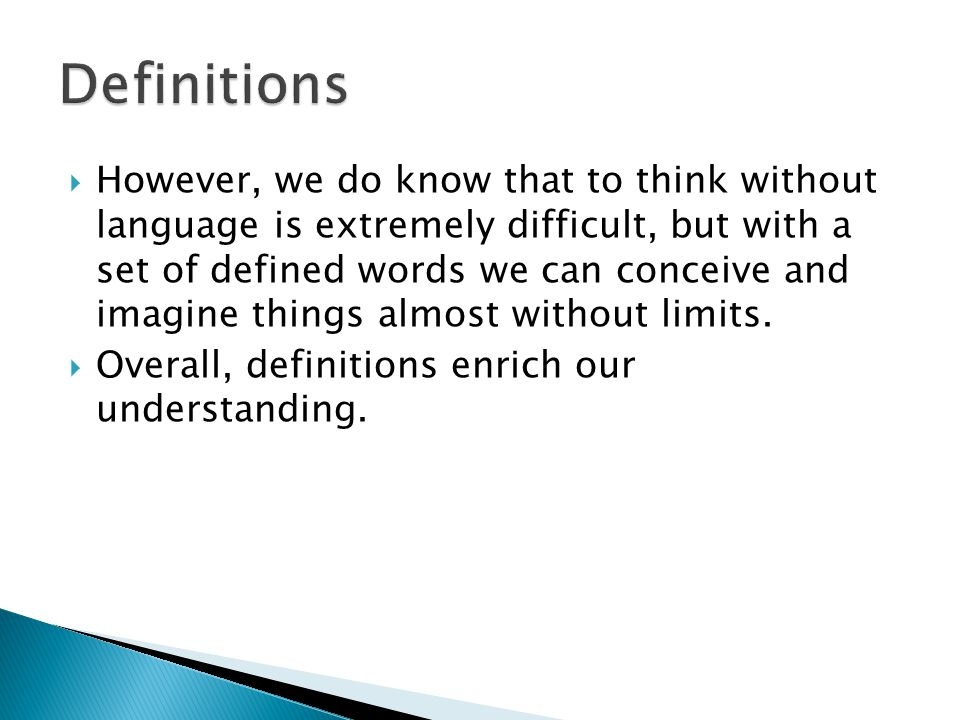  Lexical definitions – in this kind of definition a description is offered of the conventional meaning of a word, and if the description does not match the actual way that the word is used, then the definition is incorrect.