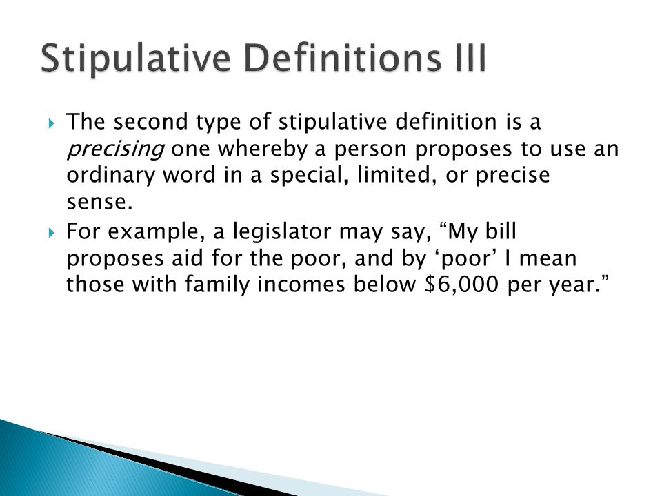  Since all stipulative definitions are forewarnings and statements of intent, we can never accuse them of being false; they are, after all, simply proposals.