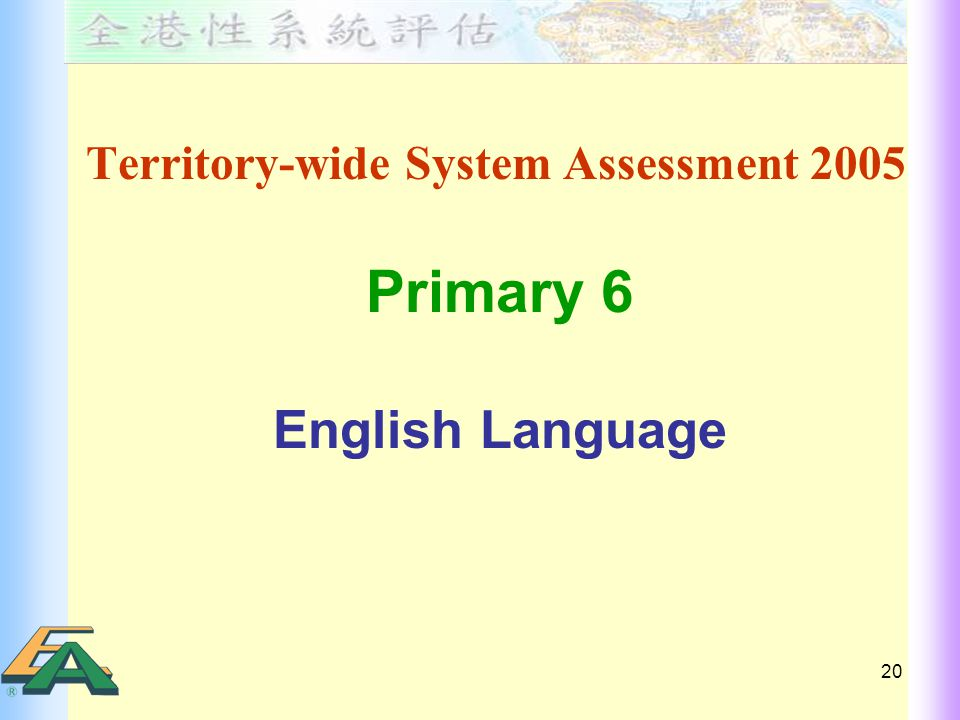 20 Territory-wide System Assessment 2005 Primary 6 English Language