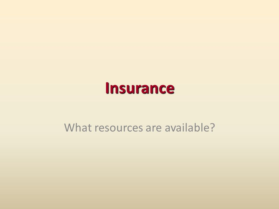 Insurance What resources are available