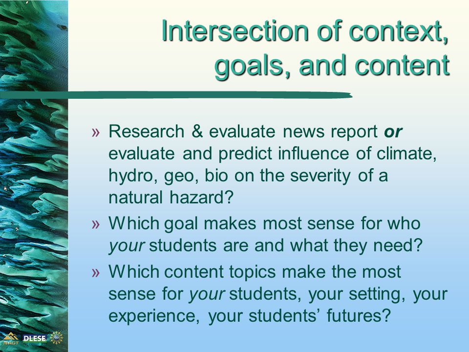 Intersection of context, goals, and content »Research & evaluate news report or evaluate and predict influence of climate, hydro, geo, bio on the severity of a natural hazard.