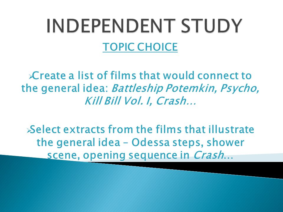 TOPIC CHOICE  Create a list of films that would connect to the general idea: Battleship Potemkin, Psycho, Kill Bill Vol.