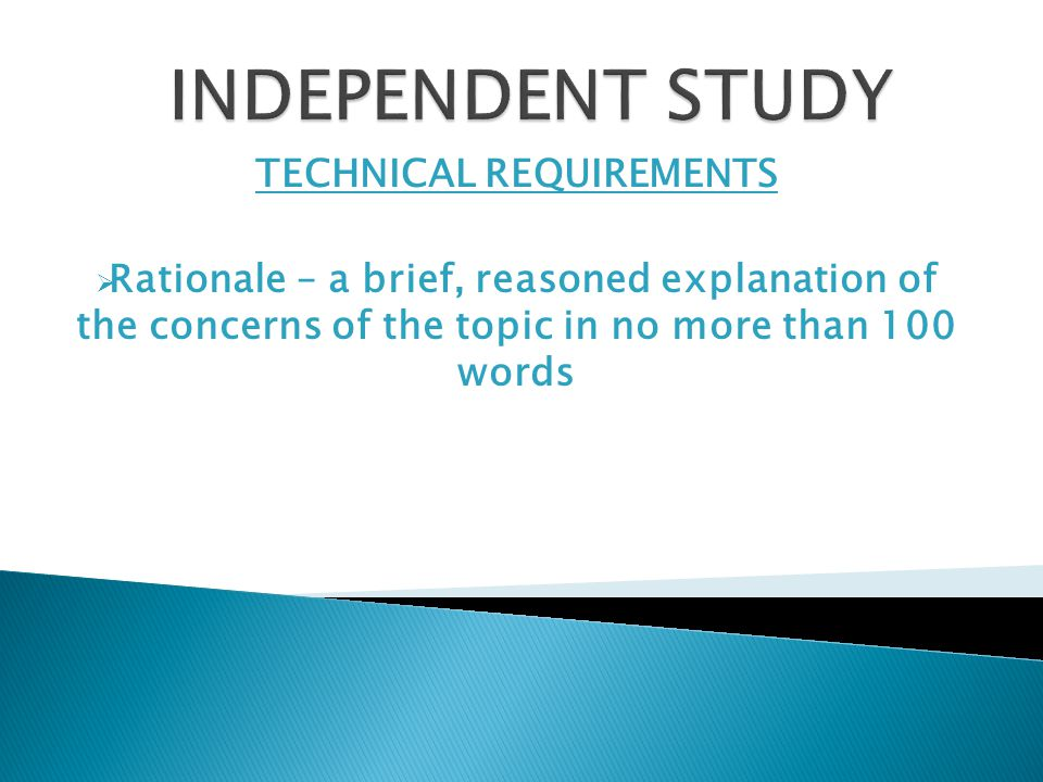 TECHNICAL REQUIREMENTS  Rationale – a brief, reasoned explanation of the concerns of the topic in no more than 100 words