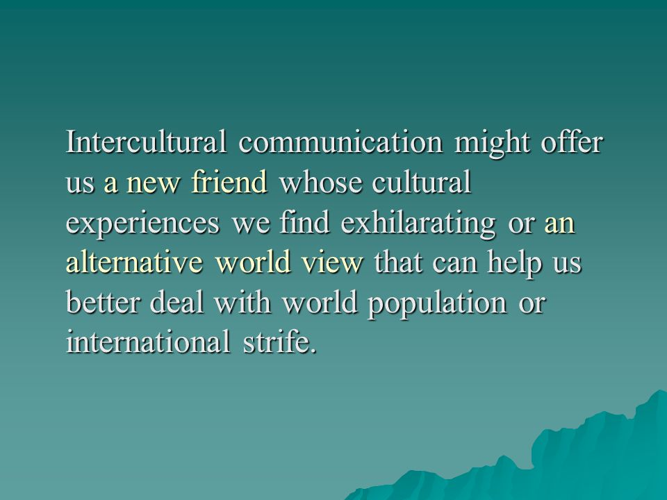 Developing Intercultural Competence Major topics:  Necessity and possibility of developing intercultural competence  Definition of intercultural com