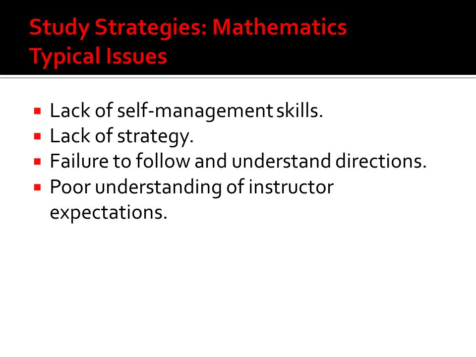  Lack of self-management skills. Lack of strategy.