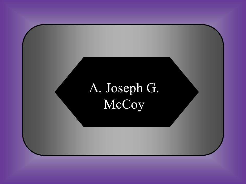 A:B: Joseph G. MccoySanta Gertrudis #17 Who convinced the railroads and cattle drives to meet further west in order to avoid Missouri? C:D: Andy Adams