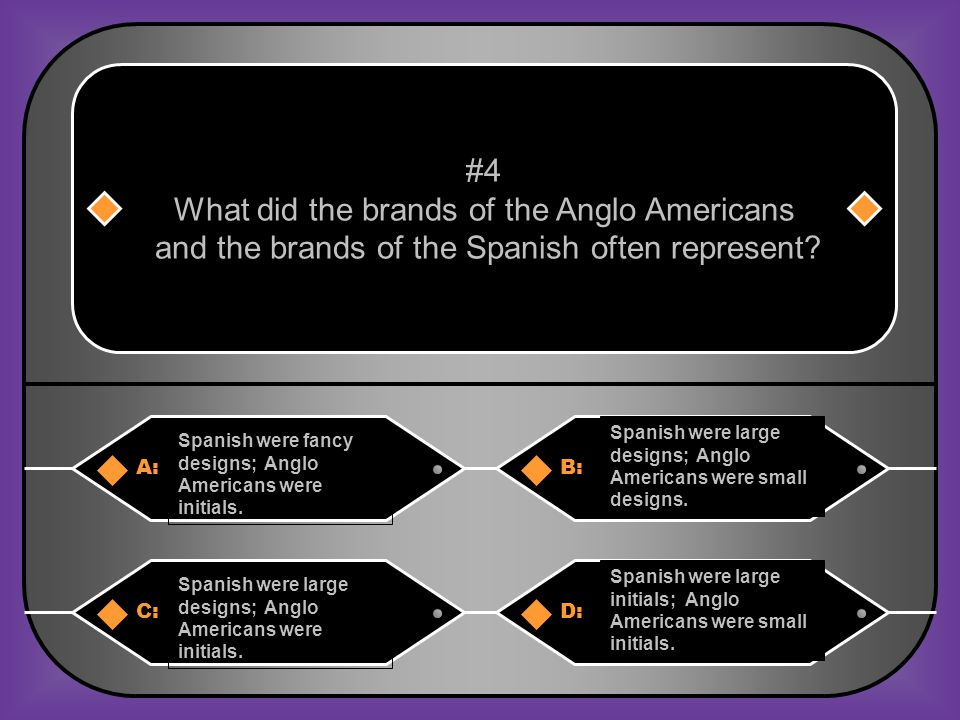 A:B: Shoe Bar RanchKing Ranch #9 What did the old Spanish land grant Santa Gertrudis become C:D: XIT RanchChisholm Ranch