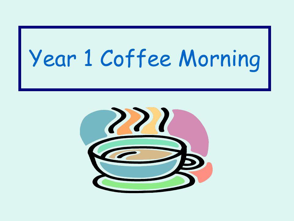Year 1 Coffee Morning