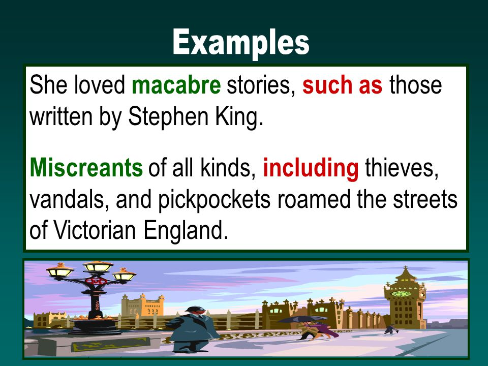 RPDP Secondary Literacy She loved macabre stories, such as those written by Stephen King.