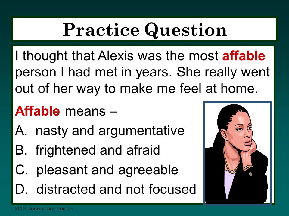 RPDP Secondary Literacy Practice Question Affable means – A.