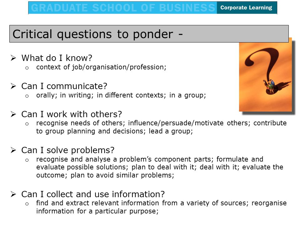 Critical questions to ponder -  What do I know.