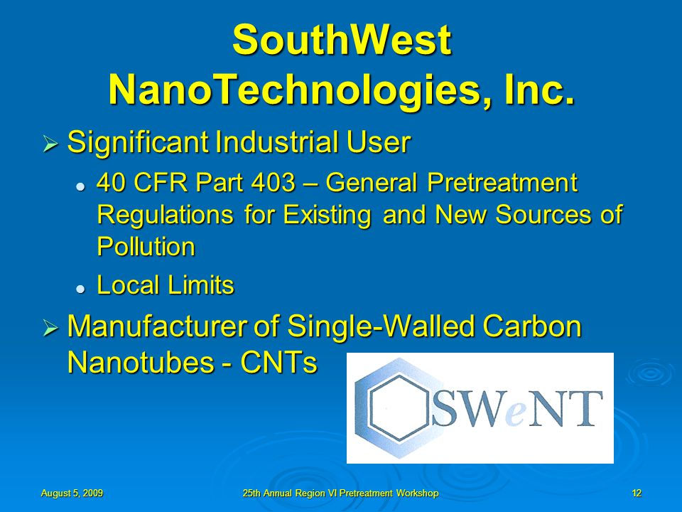 August 5, 200925th Annual Region VI Pretreatment Workshop12 SouthWest NanoTechnologies, Inc.