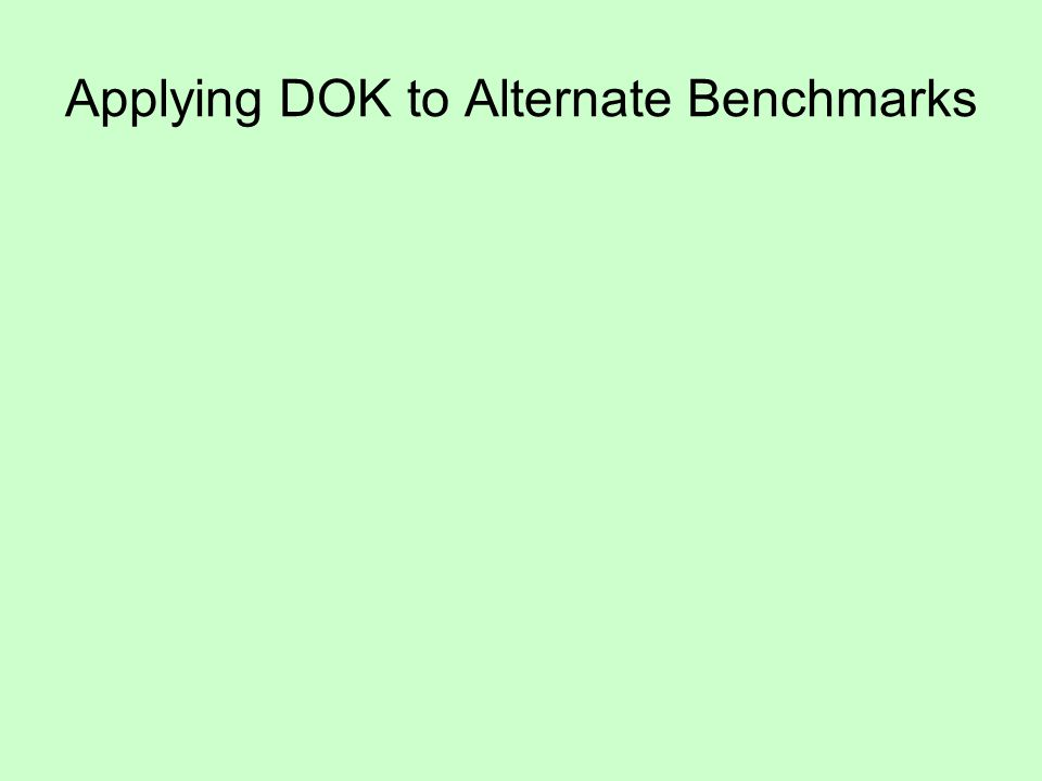 Applying DOK to Alternate Benchmarks