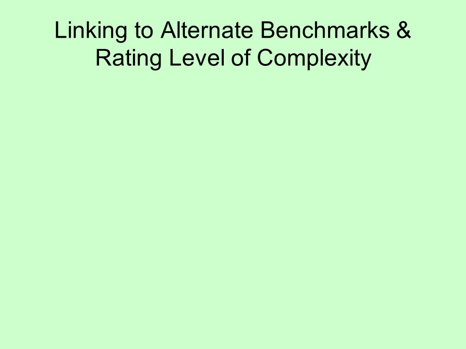 Linking to Alternate Benchmarks & Rating Level of Complexity
