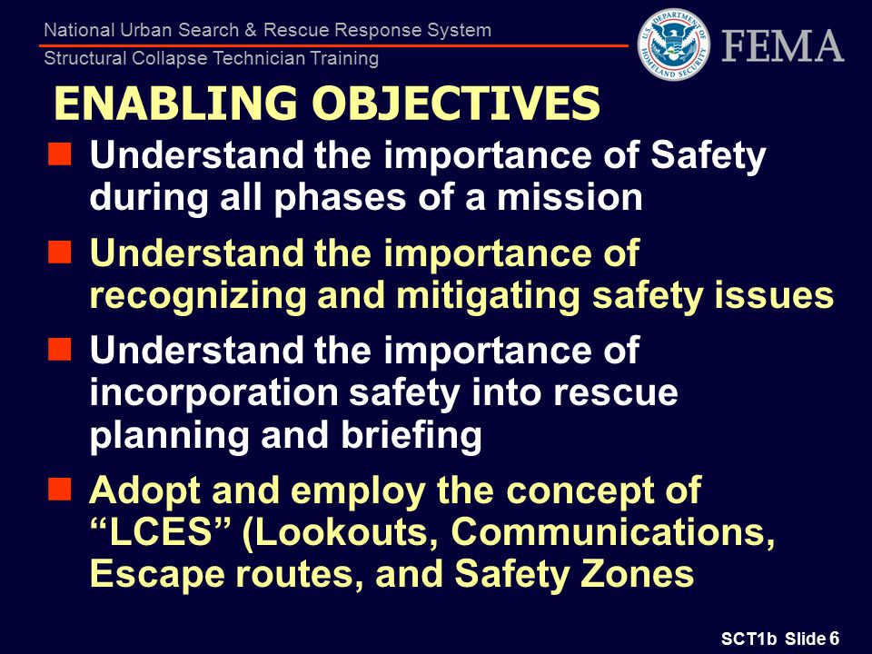 SCT1b Slide 27 National Urban Search & Rescue Response System Structural Collapse Technician Training UNFAMILIAR SURROUNDINGS No Street Signs No Traffic Control No Familiar Landmarks Blocked Access Downed Bridges Poor Maps Need GPS