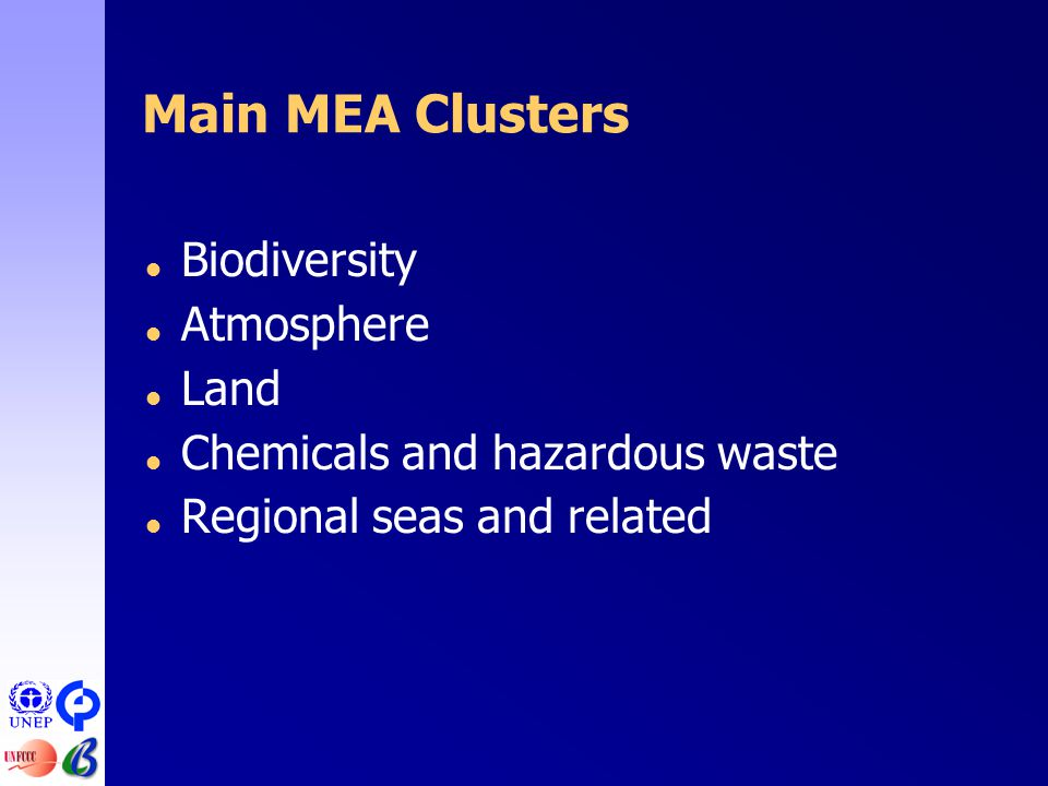 Main MEA Clusters  Biodiversity  Atmosphere  Land  Chemicals and hazardous waste  Regional seas and related