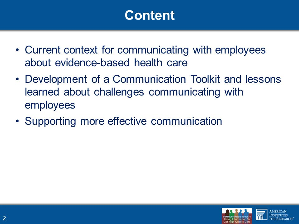 Content Current context for communicating with employees about evidence-based health care Development of a Communication Toolkit and lessons learned a