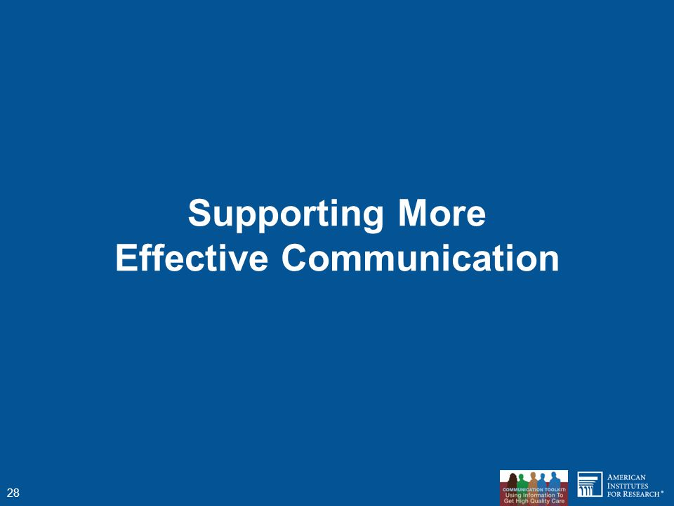 Supporting More Effective Communication 28