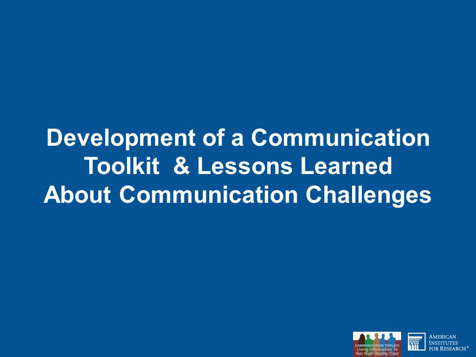 Development of a Communication Toolkit & Lessons Learned About Communication Challenges