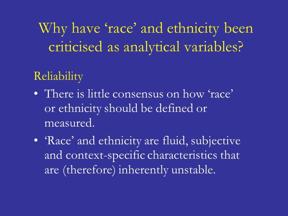 Why have 'race' and ethnicity been criticised as analytical variables.