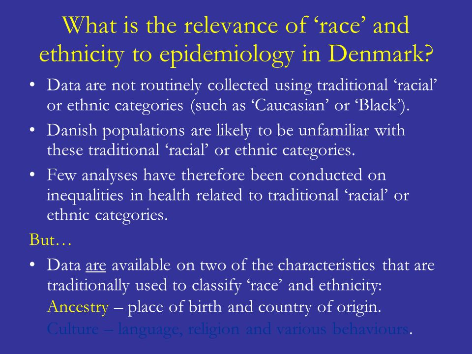 What is the relevance of 'race' and ethnicity to epidemiology in Denmark.