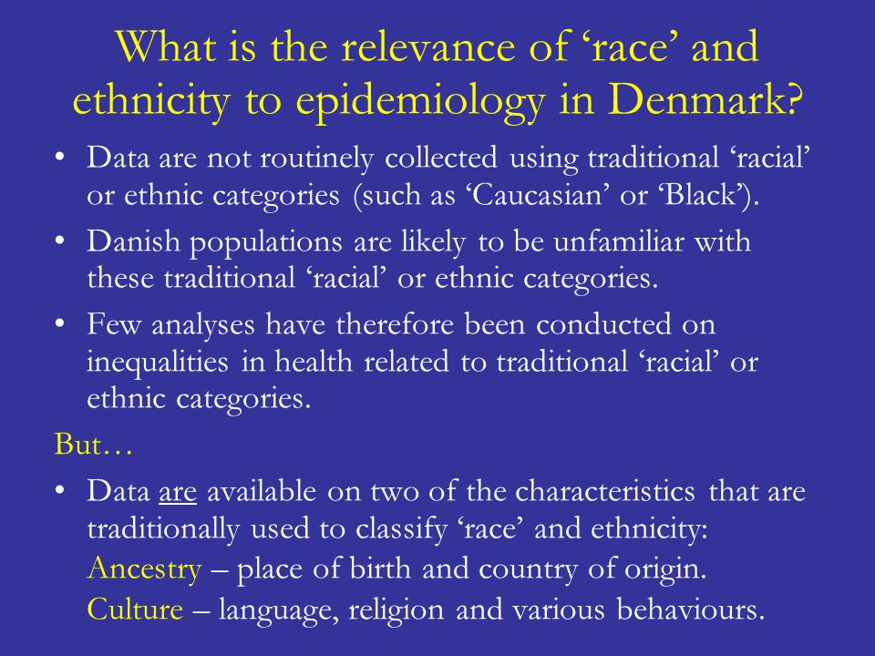 What is the relevance of 'race' and ethnicity to epidemiology in Denmark? Data are not routinely collected using traditional 'racial' or ethnic catego