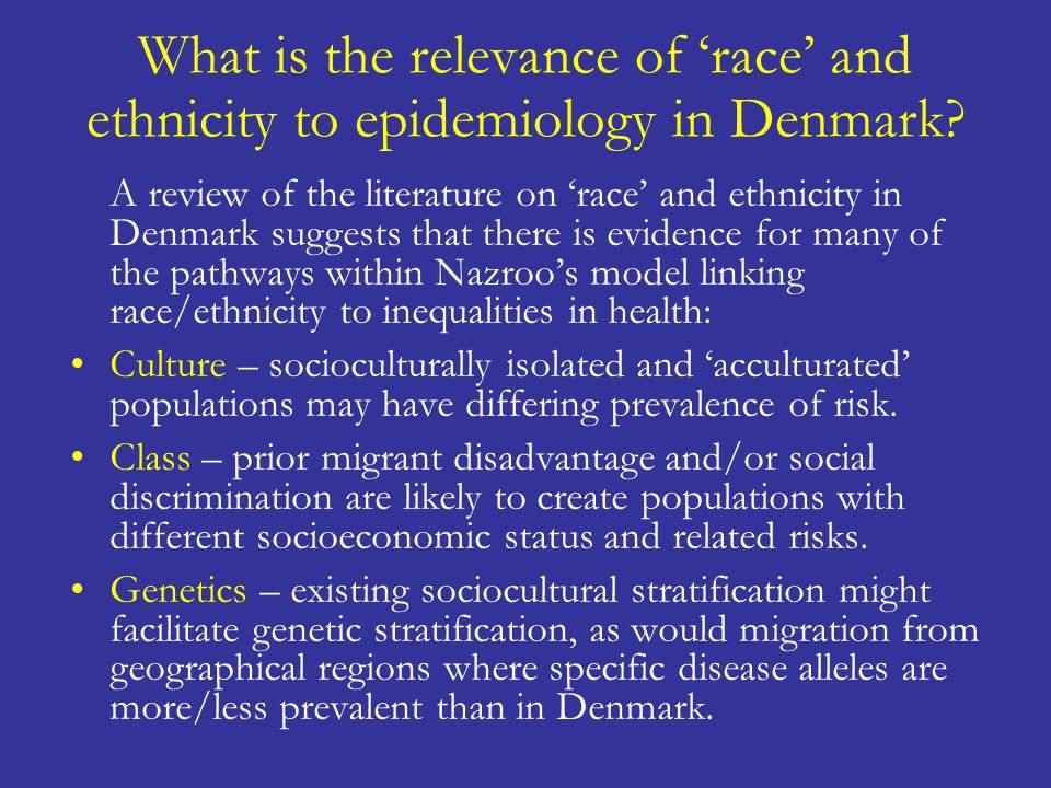 What is the relevance of 'race' and ethnicity to epidemiology in Denmark? A review of the literature on 'race' and ethnicity in Denmark suggests that