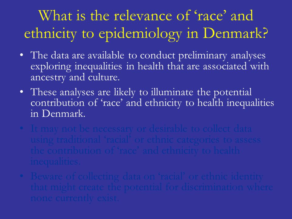 What is the relevance of 'race' and ethnicity to epidemiology in Denmark? The data are available to conduct preliminary analyses exploring inequalitie