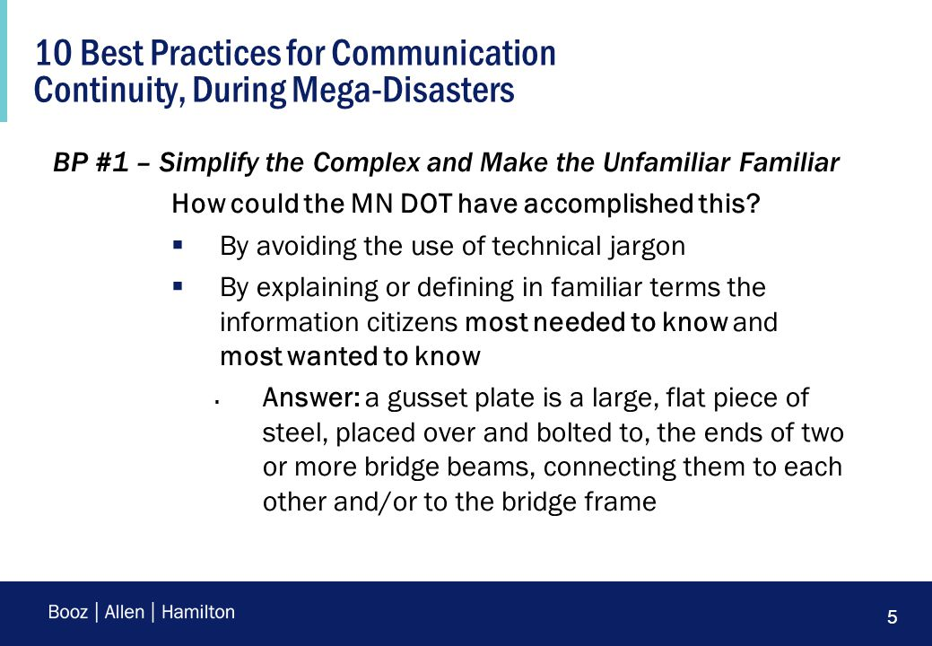 5 10 Best Practices for Communication Continuity, During Mega-Disasters BP #1 – Simplify the Complex and Make the Unfamiliar Familiar How could the MN DOT have accomplished this.