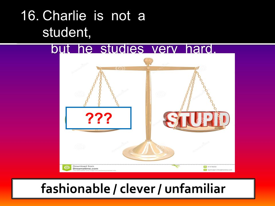 16.Charlie is not a student, but he studies very hard. 16.Charlie is not a student, but he studies very hard. ???