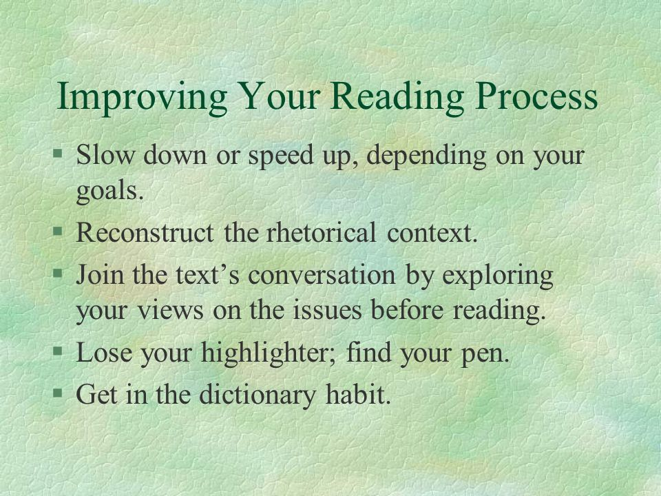 Reading Processes Used by Experienced Readers §Varying Strategies to Match Reading Goals §Vary Strategies to Match Genre §Adopting a Multidraft Reading Process