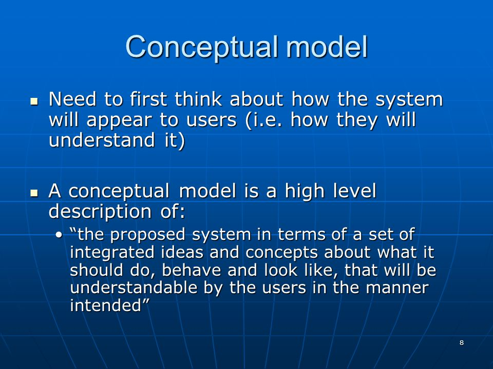 9 First steps in formulating a conceptual model What will the users be doing when carrying out their tasks.