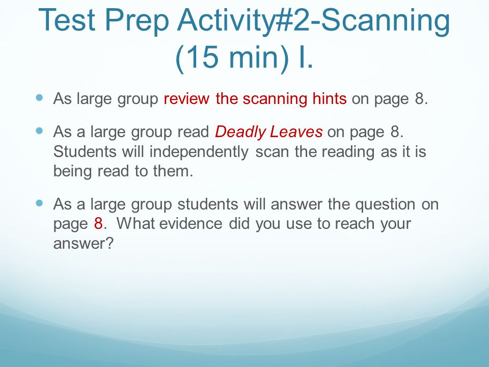 Test Prep Activity#2-Scanning (15 min) I. As large group review the scanning hints on page 8.