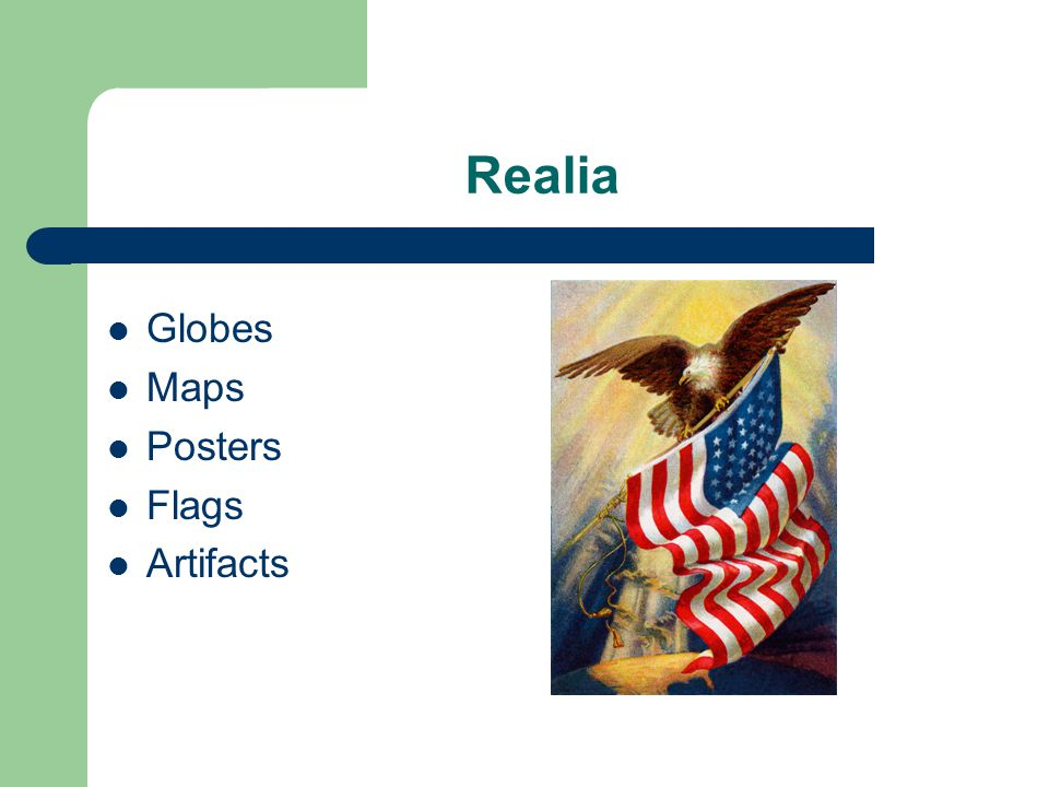 Realia Globes Maps Posters Flags Artifacts