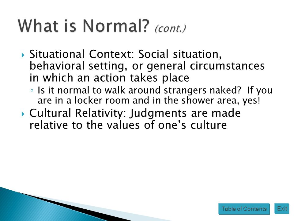 Table of Contents Exit  Situational Context: Social situation, behavioral setting, or general circumstances in which an action takes place ◦ Is it no