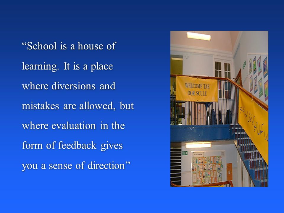 School is a house of learning.