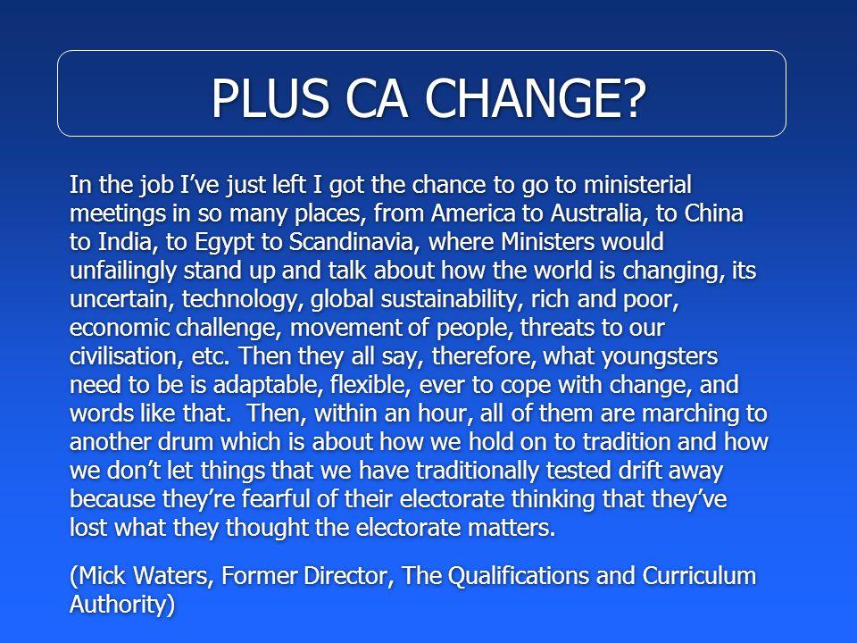 PLUS CA CHANGE.