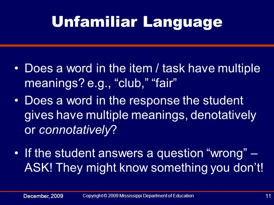Unfamiliar Language Does a word in the item / task have multiple meanings.