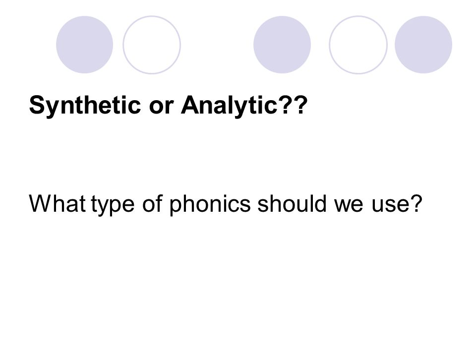 Synthetic or Analytic What type of phonics should we use